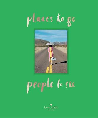Picture of Kate Spade New York: Places to Go, People to See