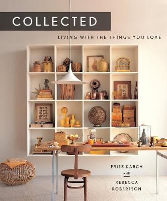 Picture of Collected: Living With the Things You Love
