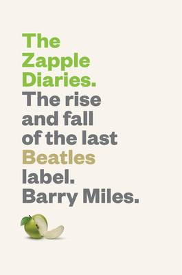 Picture of The Zapple Diaries: The Rise and Fall of the Last Beatles Label