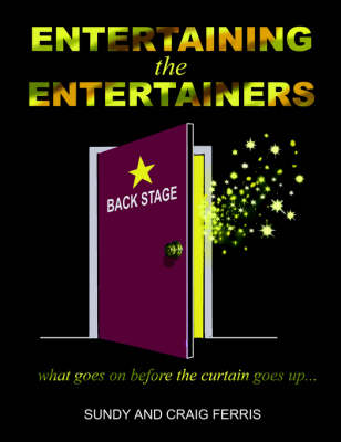 Picture of Entertaining the Entertainers: What Goes On Before the Curtain Goes Up