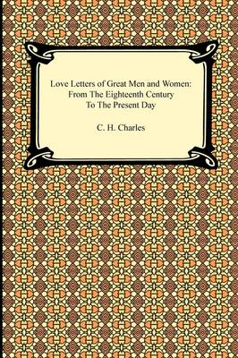 Picture of Love Letters of Great Men and Women: From the Eighteenth Century to the Present Day