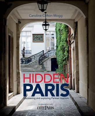 Picture of Hidden Paris: Discovering and Exploring Parisian Interiors