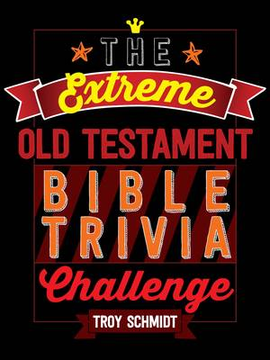 Picture of The Extreme Old Testament Bible Trivia Challenge