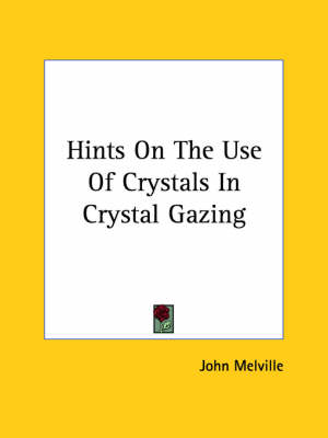Picture of Hints on the Use of Crystals in Crystal Gazing