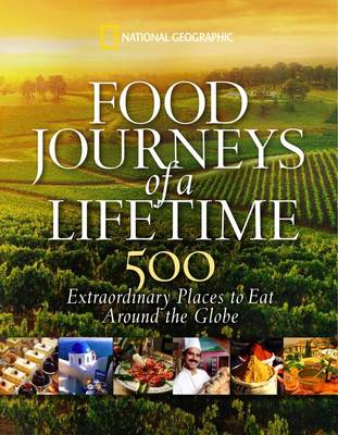 Picture of Food Journeys of a Lifetime: 500 Extraordinary Places to Eat Around the Globe