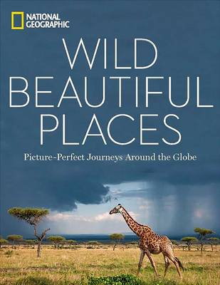 Picture of Wild Beautiful Places: 50 Picture-Perfect Travel Destinations Around the Globe