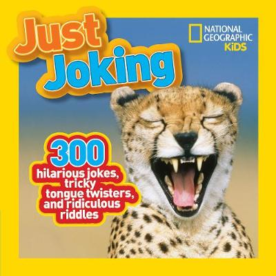 Picture of Just Joking: 300 Hilarious Jokes, Tricky Tongue Twisters, and Ridiculous Riddles