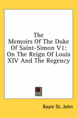 Picture of The Memoirs of the Duke of Saint-Simon V1: On the Reign of Louis XIV and the Regency