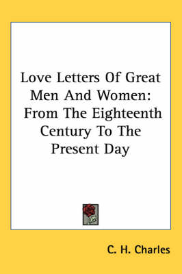 Picture of Love Letters of Great Men and Women: From Eigteenth Century to Present