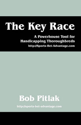 Picture of The Key Race: A Powerhouse Tool for Handicapping Thoroughbreds: HTTP: //Sports-Bet-Advantage.com