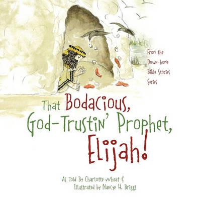 Picture of That Bodacious, God-Trustin' Prophet, Elijah!