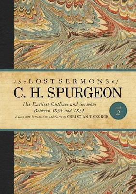 Picture of The Lost Sermons of C. H. Spurgeon Volume II: His Earliest Outlines and Sermons Between 1851 and 1854