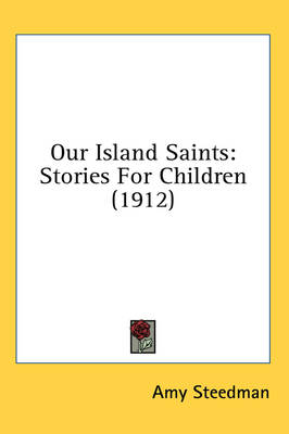 Picture of Our Island Saints: Stories for Children (1912)