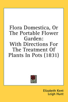 Picture of Flora Domestica, Or The Portable Flower Garden: With Directions For The Treatment Of Plants In Pots (1831)