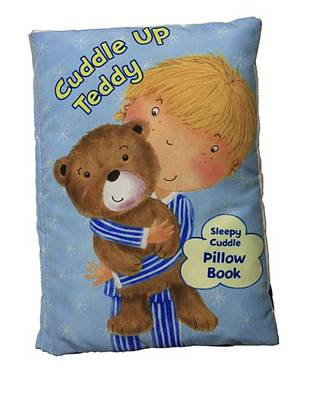 Picture of Cuddle Up Teddy: A Soft and Snuggly Pillow Book