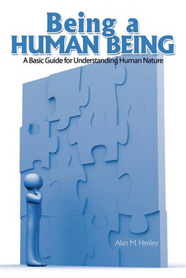 Picture of Being a Human Being: A Basic Guide for Understanding Human Nature