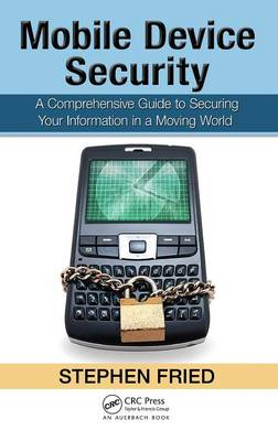 Picture of Mobile Device Security: A Comprehensive Guide to Securing Your Information in a Moving World