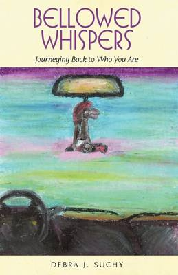 Picture of Bellowed Whispers: Journeying Back to Who You Are