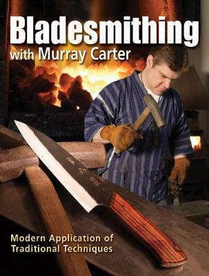 Picture of Bladesmithing with Murray Carter: Modern Application of Traditional Techniques