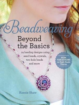Picture of Beadweaving Beyond the Basics: 24 Beading Designs Using Seed Beads, Crystals, Two-Hole Beads and More