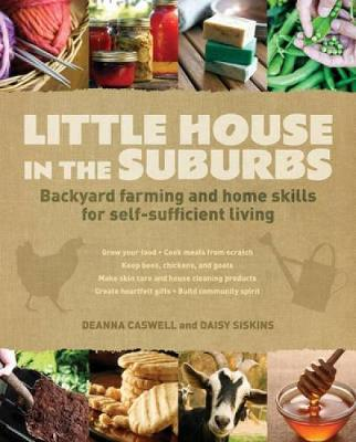 Picture of Little House in the Suburbs: Backyard Farming and Home Skills for Self-Sufficient Living