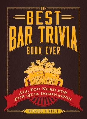 Picture of The Best Bar Trivia Book Ever: All You Need for Pub Quiz Domination
