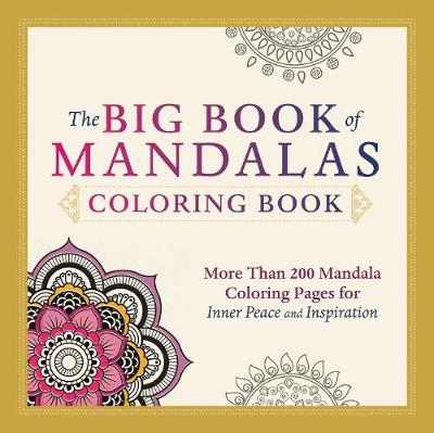 Picture of The Big Book of Mandalas Coloring Book: More Than 200 Mandala Coloring Pages for Inner Peace and Inspiration