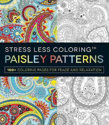 Picture of Stress Less Coloring: Paisley Patterns: 100+ Coloring Pages for Peace and Relaxation