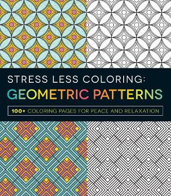Picture of Stress Less Coloring: Geometric Patterns: 100+ Coloring Pages for Peace and Relaxation