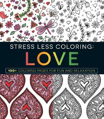Picture of Stress Less Coloring Love: 100+ Coloring Pages for Fun and Relaxation