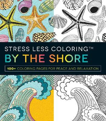 Picture of Stress Less Coloring: By the Shore: 100+ Coloring Pages for Peace and Relaxation