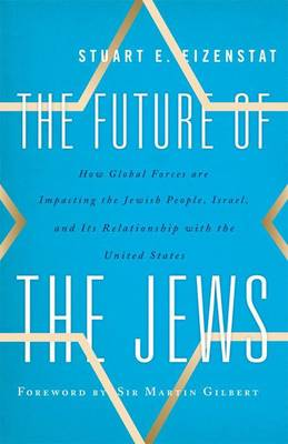 Picture of The Future of the Jews: How Global Forces are Impacting the Jewish People, Israel, and Its Relationship with the United States