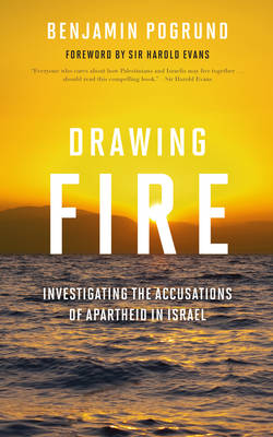 Picture of Drawing Fire: Investigating the Accusations of Apartheid in Israel