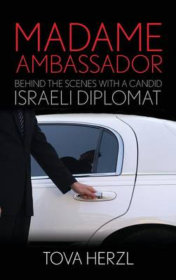 Picture of Madame Ambassador: Behind the Scenes With a Candid Israeli Diplomat