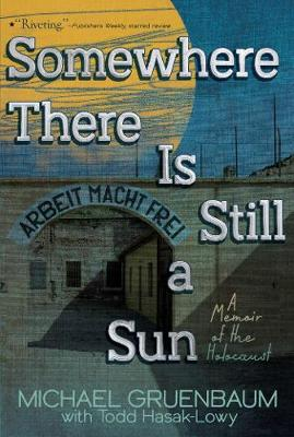 Picture of Somewhere There Is Still a Sun: A Memoir of the Holocaust
