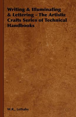 Picture of Writing & Illuminating & Lettering - The Artistic Crafts Series of Technical Handbooks