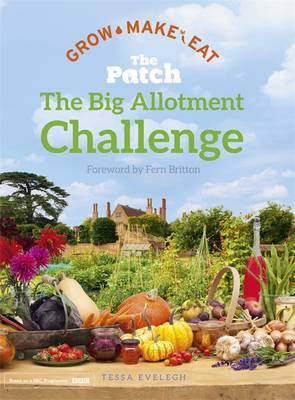 Picture of The Big Allotment Challenge: The Patch - Grow Make Eat