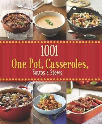 Picture of 1001 One Pot, Casseroles, Soups & Stews