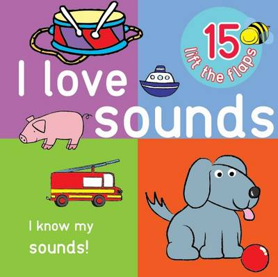Picture of I Love Sounds - Big Lift the Flap Book