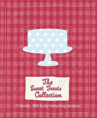 Picture of The Sweet Treats Collection: 3 Books, 300 Truly Tempting Recipes