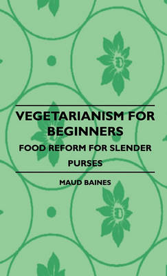 Picture of Vegetarianism For Beginners - Food Reform For Slender Purses