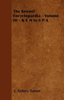Picture of The Kennel Encyclopaedia - Volume III - K E N to S P A