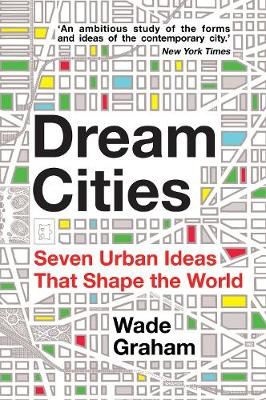 Picture of Dream Cities: Seven Urban Ideas That Shape the World