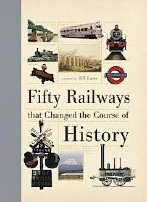 Picture of Fifty Railways That Changed the Course of History