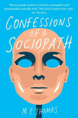 Picture of Confessions of a Sociopath: A Life Spent Hiding in Plain Sight