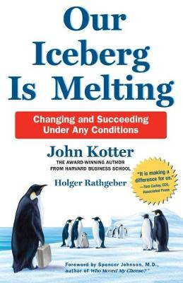 Picture of Our Iceberg is Melting: Changing and Succeeding Under Any Conditions