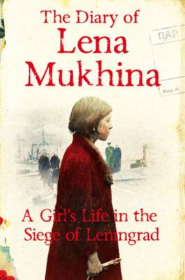Picture of The Diary of Lena Mukhina: A Girl's Life in the Siege of Leningrad