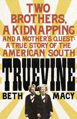 Picture of Truevine: Two Brothers, A Kidnapping and a Mother's Quest: A True Story of the American South