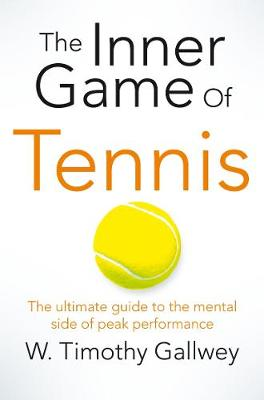 Picture of The Inner Game of Tennis: The Ultimate Guide to the Mental Side of Peak Performance