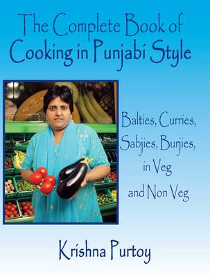 Picture of The Complete Book of Cooking in Punjabi Style: Balties, Curries, Sabjies, Burjies, in Veg and Non Veg
